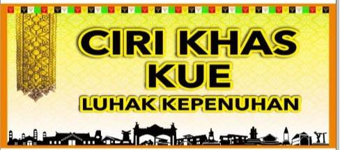 Banner Ciri Khas Kue Luhak Kepenuhan